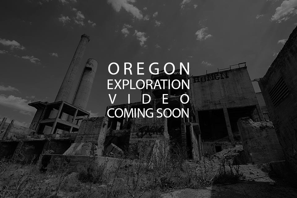 Oregon-urban-exploration-video-coming-soon