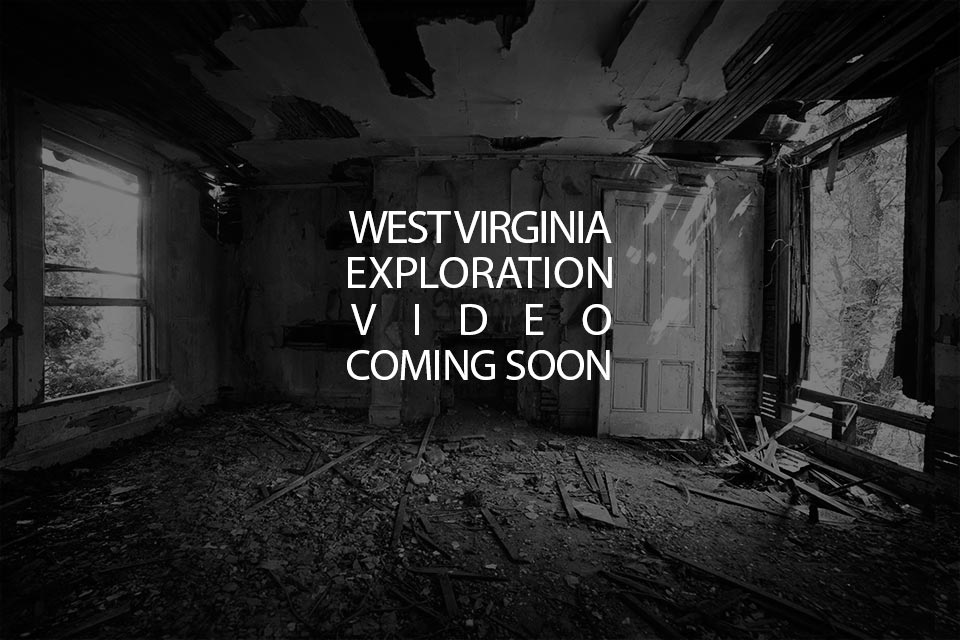 west-virginia-urban-exploration-video-coming-soon